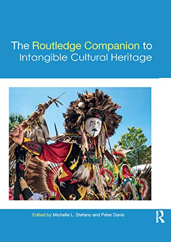 Compare Textbook Prices for The Routledge Companion to Intangible Cultural Heritage Routledge Companions 1 Edition ISBN 9780367872076 by Stefano, Michelle,Davis, Peter