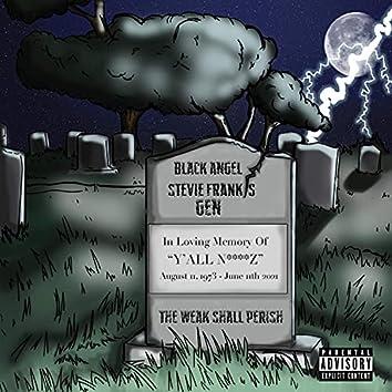 The Weak Shall Perish (feat. Stevie Franks & Gen)