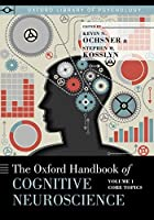 The Oxford Handbook of Cognitive Neuroscience: Core Topics (Oxford Library of Psychology)