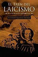 El Tren Del Laicismo: Recorrido De Quiebres Del Estado Laico