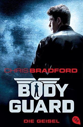 Bodyguard - Die Geisel: Band 1 (Die Bodyguard-Reihe)