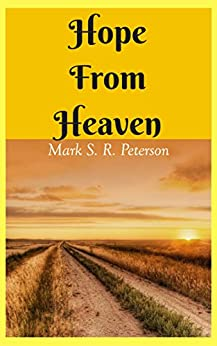 Hope From Heaven: A Novella by [Mark S. R. Peterson]