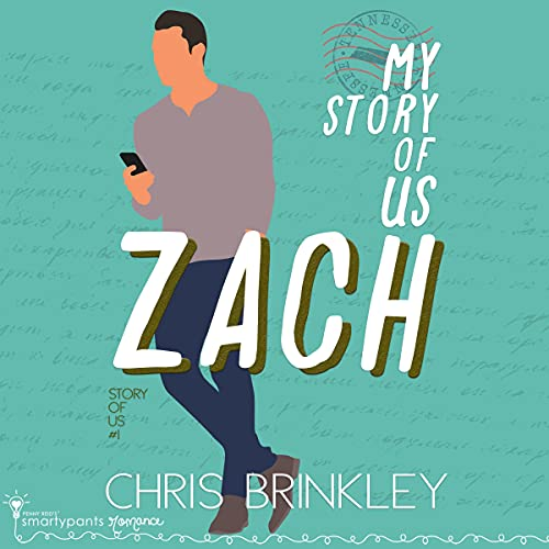 My Story of Us: Zach Audiobook By Smartypants Romance, Chris Brinkley cover art
