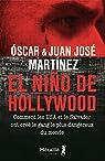 El Niño de Hollywood : Comment les USA et le Salvador ont créé le gang le plus dangereux du monde par Martínez