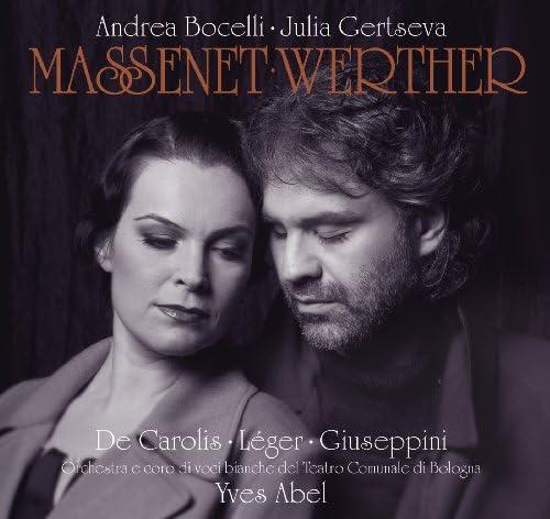 Andrea Bocelli, Natale de Carolis, Julia Gertseva, Giorgio Giuseppini, Orchestra del Teatro Comunale di Bologna & Yves Abel