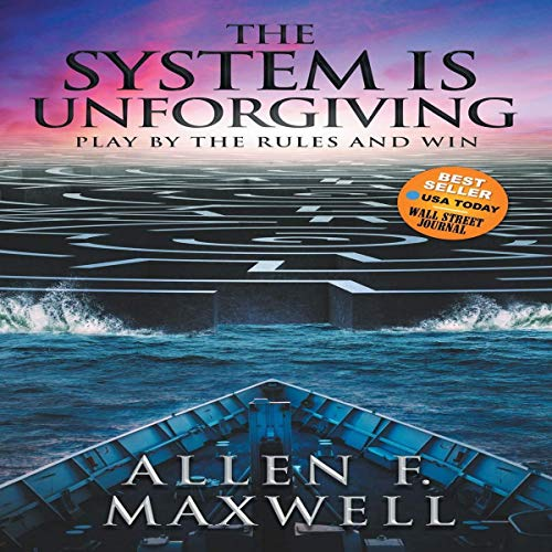 The System Is Unforgiving Audiobook By Allen F. Maxwell cover art