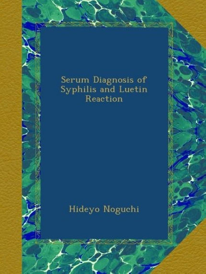 純度コントロール優先Serum Diagnosis of Syphilis and Luetin Reaction