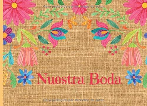 Nuestra Boda: Libro de firmas para Bodas mensajes y autografos para cumpleaños invitados a fiesta de boda tema mexicano 40 paginas a color 8.25 x 6 in