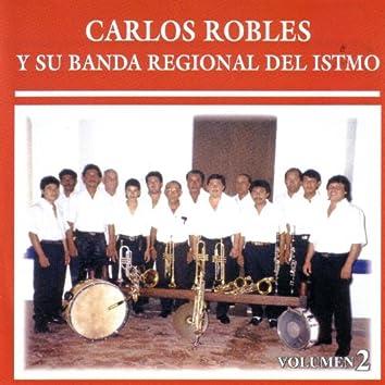 Carlos Robles Y Su Banda Regional Del Itsmo Vol. 2