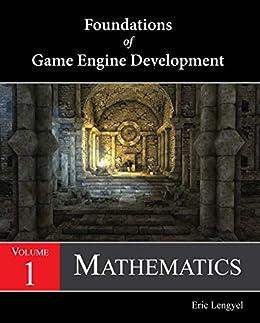 Foundations of Game Engine Development, Volume 1: Mathematics by [Eric Lengyel]