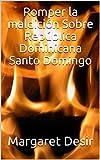 Romper la maldición Sobre República Dominicana Santo Domingo (2)