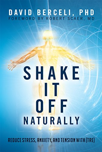 Shake It Off Naturally: Reduce Stress, Anxiety, and Tension with [TRE] (English Edition)