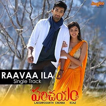 "Raavaa Ila (From ""Parichayam"") - Single"
