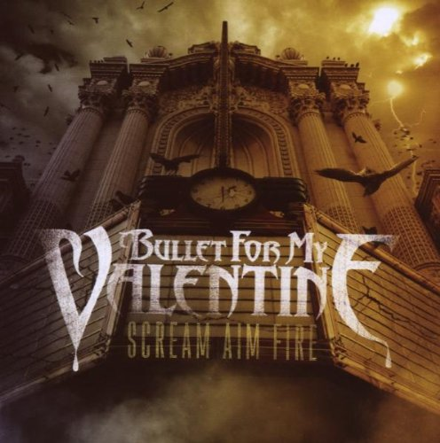 Bullet for My Valentine: Scream Aim Fire (Audio CD)