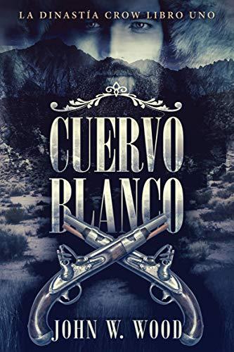Cuervo Blanco (Spanish Edition)