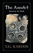 The Amulet: Journey to Sirok (The Elias Chronicles) (Volume 1)