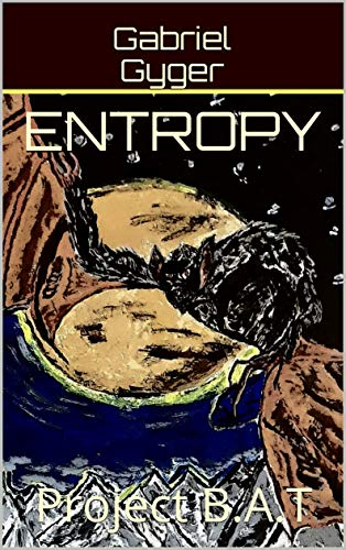 Entropy: Project  B.A.T (English Edition)