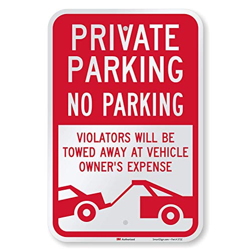 """SmartSign 18 x 12 inch """"Private Parking - No Parking, Violators Towed At Vehicle Owner's Expense"""" Metal Sign, 63 mil Aluminum, 3M Laminated Engineer Grade Reflective Material, Red and White"""