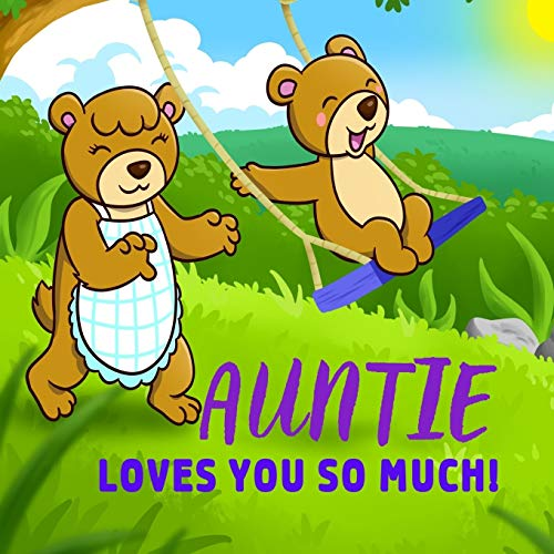 Auntie Loves You So Much!: Auntie Loves You Personalized Gift Book for Niece and Nephew from Aunt to Cherish for Years to Come (Personalized Gift Books for Kids)