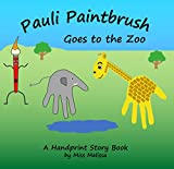Pauli Paintbrush Goes to the Zoo: A Handprint Story Book (English Edition)