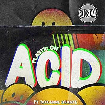 Plastic On Acid