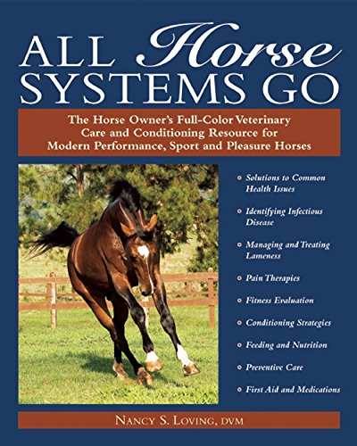 All Horse Systems Go: The Horse Owner's Full-Color Veterinary Care and Conditioning...