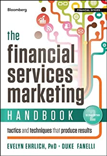 The Financial Services Marketing Handbook: Tactics and Techniques That Produce Results (Bloomberg Financial Book 150)