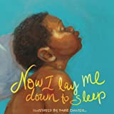 Now I Lay Me Down to Sleep: the bedtime classic illustrated with imagery of children and families of color