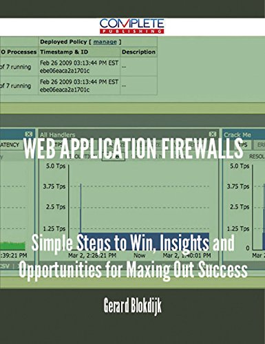 Web Application Firewalls - Simple Steps to Win, Insights and Opportunities for Maxing Out Success (English Edition)