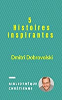 5 Histoires Inspirantes