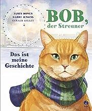 Bob, der Streuner - Das ist meine Geschichte: 1
