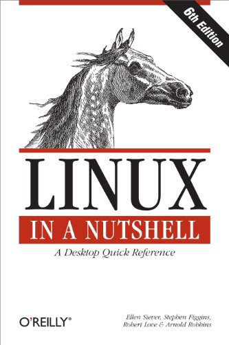 Linux in a Nutshell: A Desktop Quick Reference (English Edition)