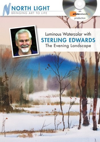 Luminous Watercolor with Sterling Edwards - The Evening Landscape by Sterling Edwards (February 10,2010)