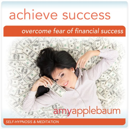 Overcome Fear of Financial Success (Self-Hypnosis & Meditation) audiobook cover art