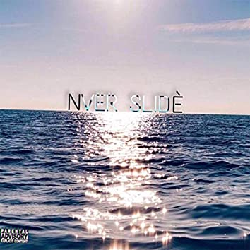 Nver Slide (feat. Stbrn Sal)
