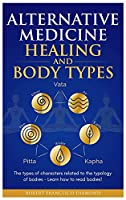Alternative Medicine Healing and Body Types: The types of characters related to the typology of bodies - Learn how to read bodies!