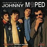 Basically...Johnny Moped : Best of