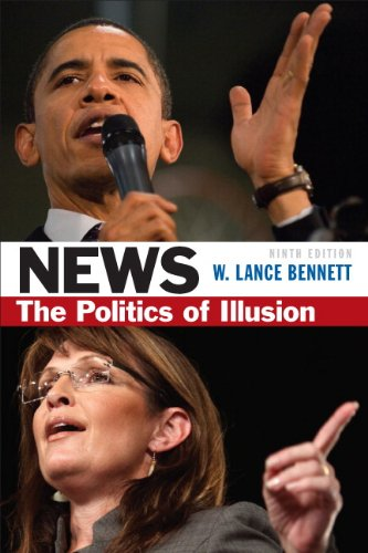 News: The Politics of Illusion (9th Edition)