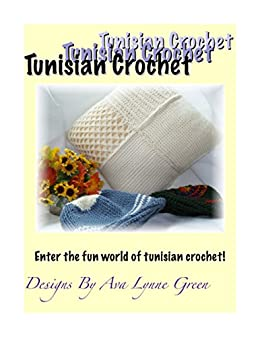Tunisian Crochet by [Ava Lynne Green]