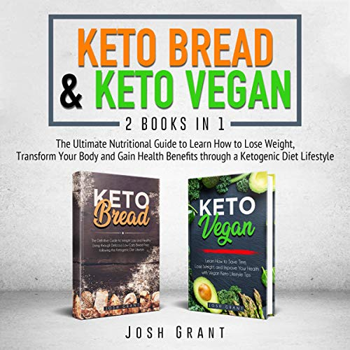 Keto Bread & Keto Vegan: 2 Books in 1 audiobook cover art