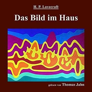 Das Bild im Haus                   Autor:                                                                                                                                 H. P. Lovecraft                               Sprecher:                                                                                                                                 Thomas Jahn                      Spieldauer: 20 Min.     1 Bewertung     Gesamt 5,0