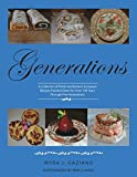 Generations: A Collection of Polish and Eastern European Recipes Handed Down for Over 100 Years