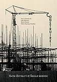 Construire ! Entre Antiquité et époque contemporaine - Actes du 3e congrès francophone d'histoire de la construction, Nantes, 21-23 juin 2017