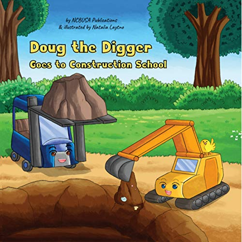 Doug the Digger Goes to Construction School!: A Fun Picture Book For 2-5 Year Olds