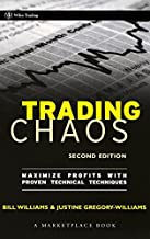 Trading Chaos 2e: Maximize Profits with Proven Technical Techniques (A Marketplace Book) by Williams (2004-02-13)