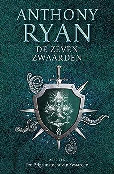 Een Pelgrimstocht van Zwaarden (De Zeven Zwaarden Book 1) van [Anthony Ryan, Barend de Voogd]