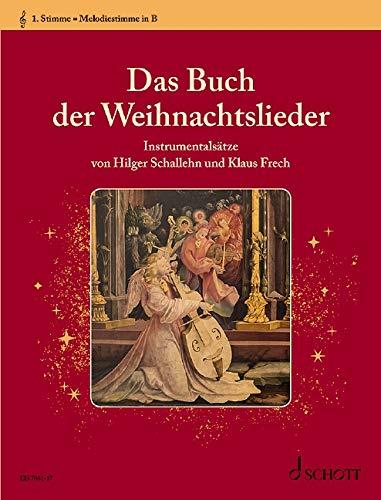 Das Buch der Weihnachtslieder: Instrumentalsätze. variable Besetzungsmöglichkeiten. 1. Stimme in B / Melodiestimme (Violinschlüssel): Klarinette, Trompete, Flügelhorn, Sopran-Saxophon.