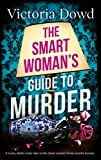 THE SMART WOMAN'S GUIDE TO MURDER a twisty, darkly comic take on the classic country house murder mystery