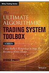 The Ultimate Algorithmic Trading System Toolbox + Website: Using Today's Technology To Help You Become A Better Trader (Wiley Trading) Kindle Edition