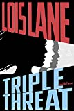 TRIPLE THREAT (Lois Lane, Band 3)